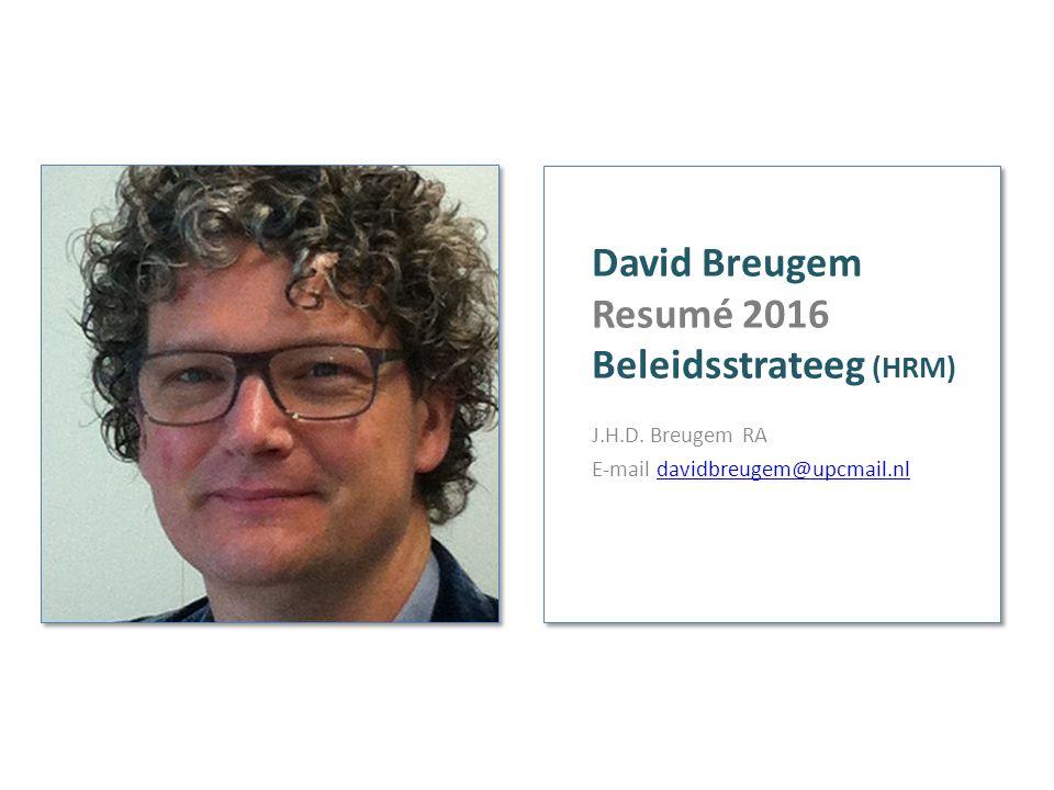 David Breugem Resumé 2016 Beleidsstrateeg (HRM) J.H.D.