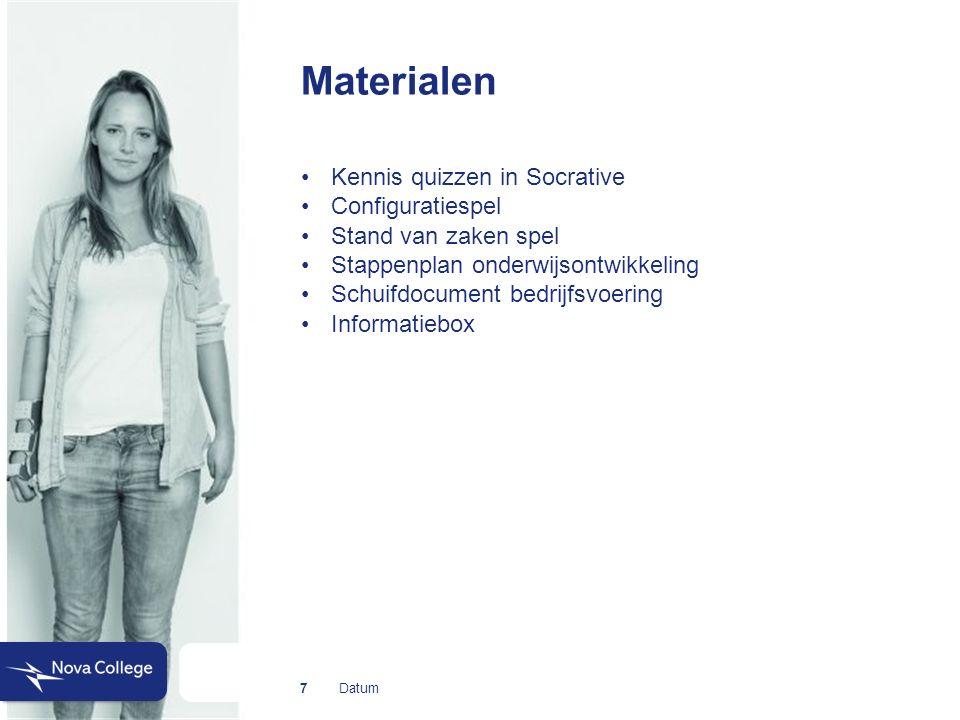 Datum Materialen 7 Kennis quizzen in Socrative Configuratiespel Stand van zaken spel Stappenplan onderwijsontwikkeling Schuifdocument bedrijfsvoering Informatiebox