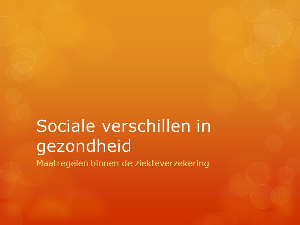 Sociale verschillen in gezondheid Maatregelen binnen de ziekteverzekering