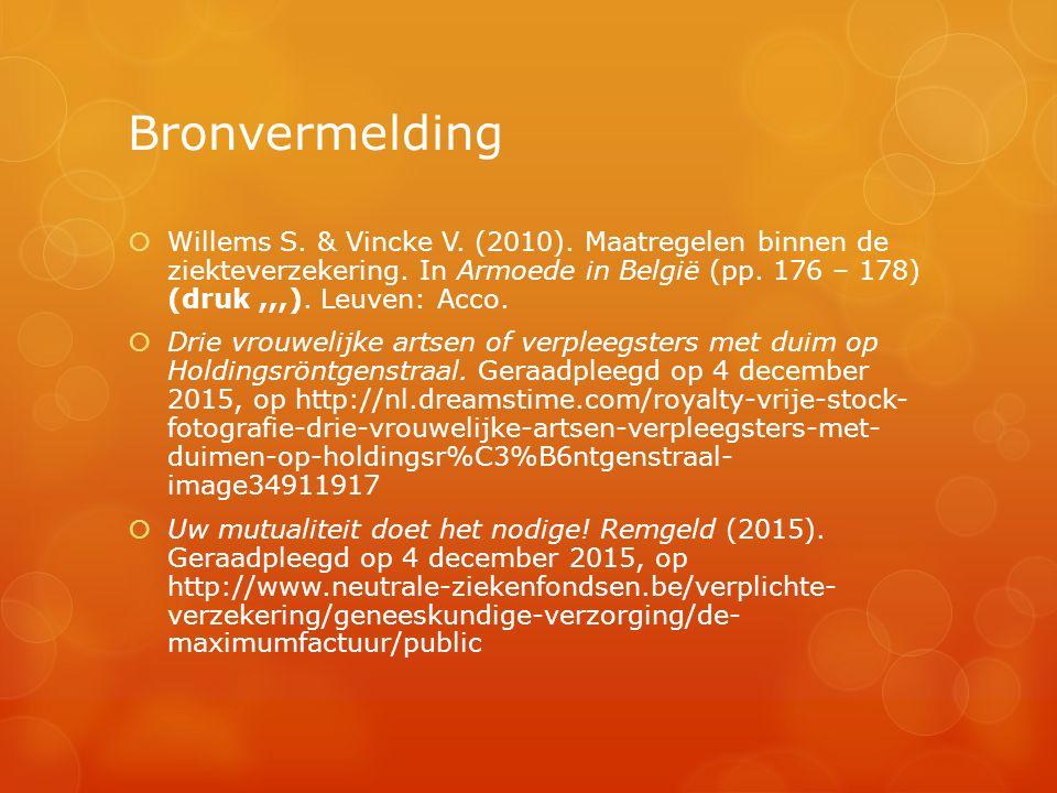 Bronvermelding  Willems S. & Vincke V. (2010). Maatregelen binnen de ziekteverzekering.