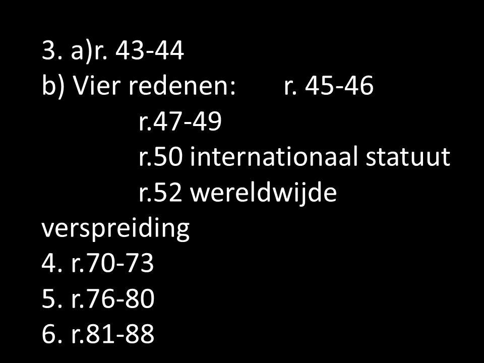 3. a)r. 43-44 b) Vier redenen: r.