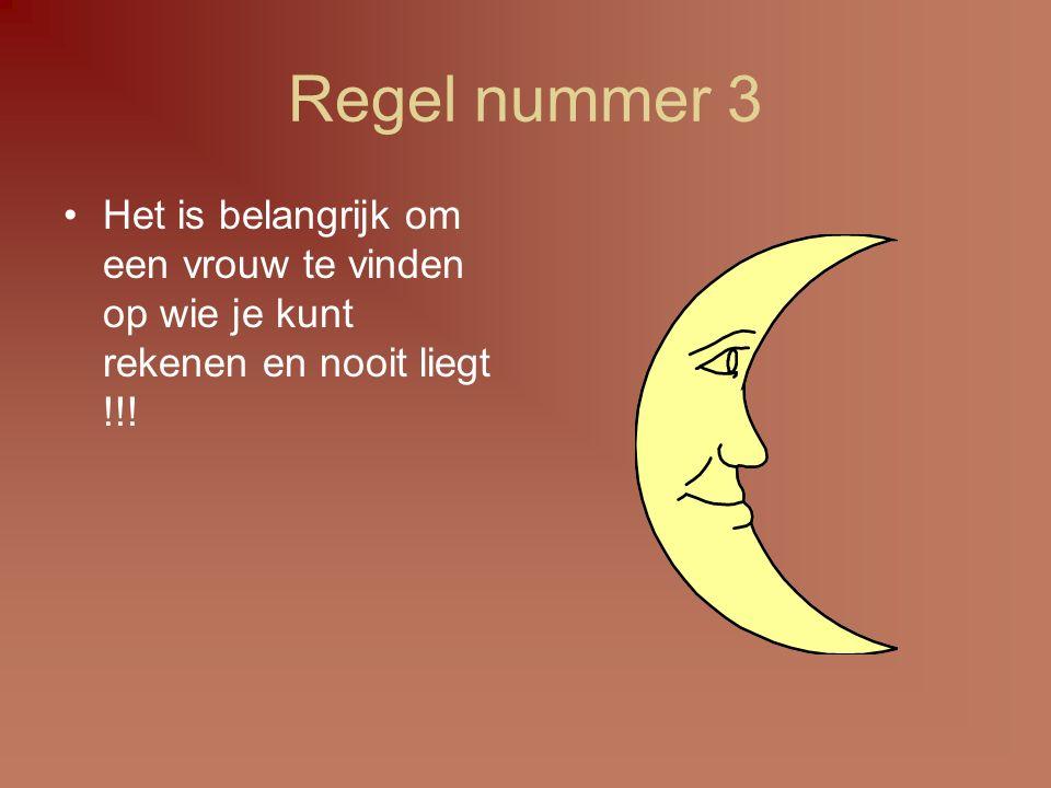 Regel nummer 4 Het is belangrijk om een vrouw te vinden die goed is in bed en die graag met je naar bed gaat…