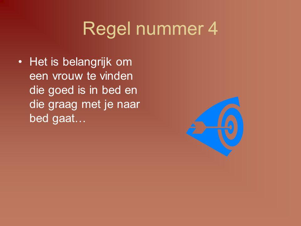 Regel nummer 5 Het is heel belangrijk….