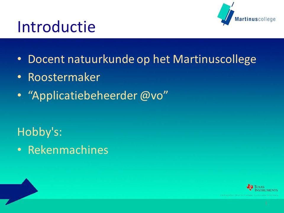 Introductie Docent natuurkunde op het Martinuscollege Roostermaker Applicatiebeheerder @vo Hobby s: Rekenmachines 3