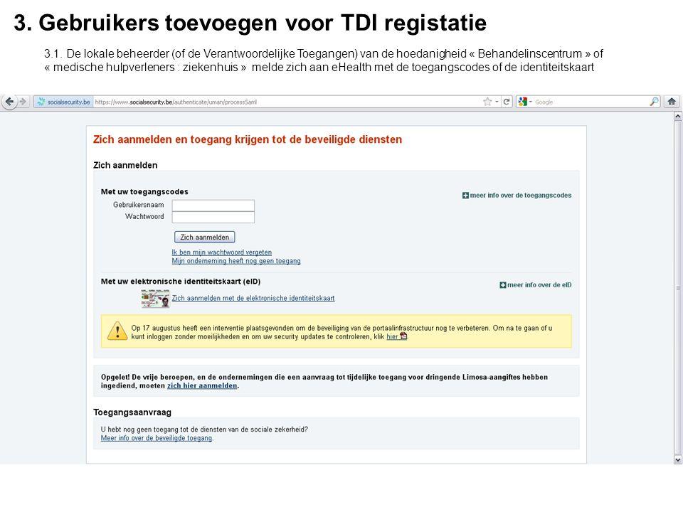 3. Gebruikers toevoegen voor TDI registatie 3.1.