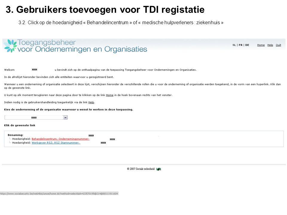 3. Gebruikers toevoegen voor TDI registatie 3.2.