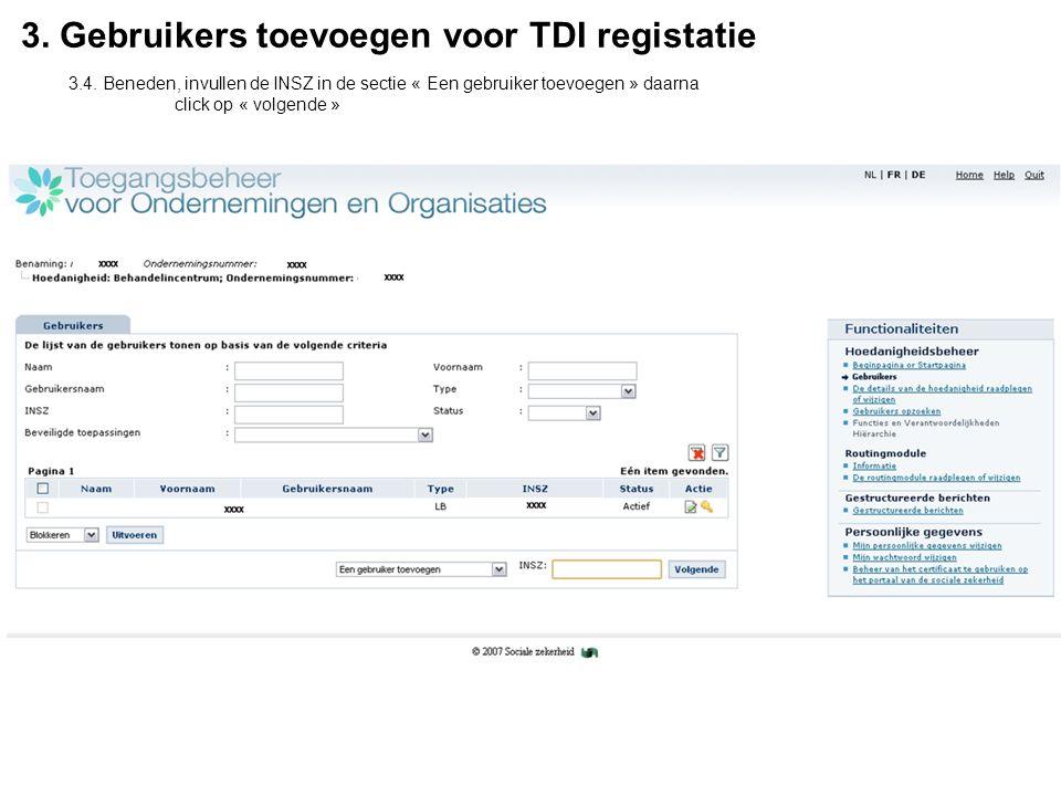 3. Gebruikers toevoegen voor TDI registatie 3.4.