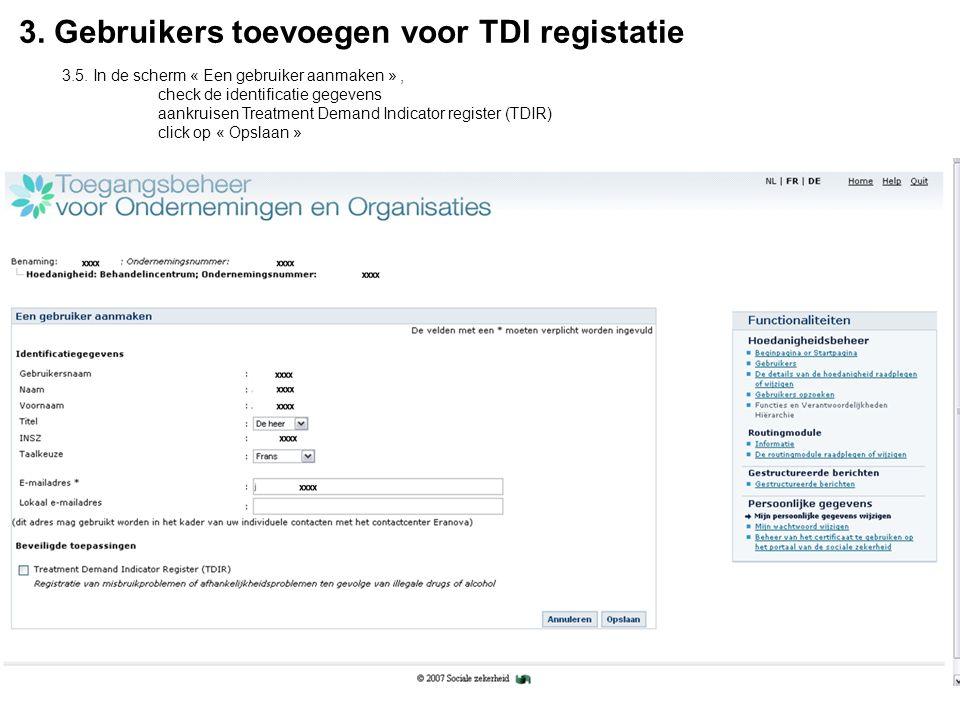 3. Gebruikers toevoegen voor TDI registatie 3.5.