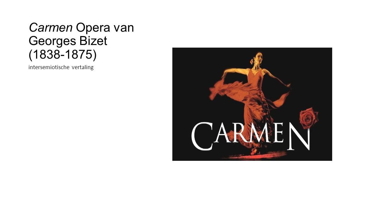 Carmen Opera van Georges Bizet (1838-1875) intersemiotische vertaling
