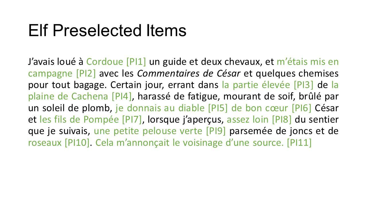 Elf Preselected Items J'avais loué à Cordoue [PI1] un guide et deux chevaux, et m'étais mis en campagne [PI2] avec les Commentaires de César et quelques chemises pour tout bagage.