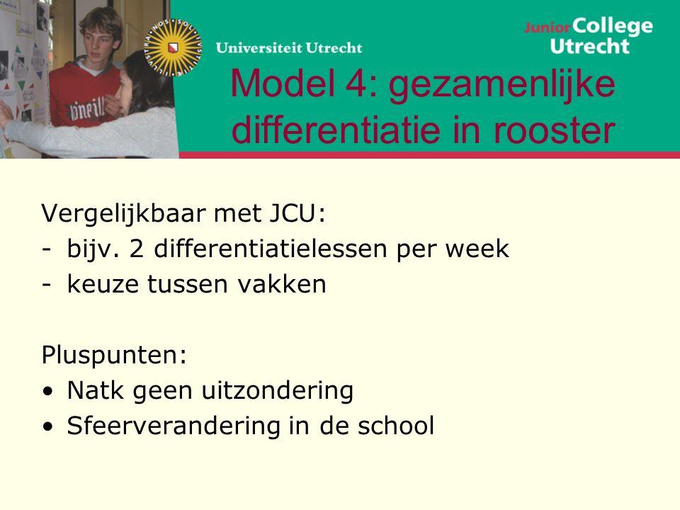 Model 4: gezamenlijke differentiatie in rooster Vergelijkbaar met JCU: -bijv.
