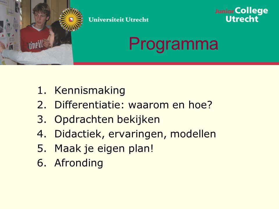 Programma 1.Kennismaking 2.Differentiatie: waarom en hoe.