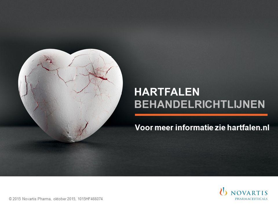 Voor meer informatie zie hartfalen.nl © 2015 Novartis Pharma, oktober 2015, 1015HF466074 HARTFALEN BEHANDELRICHTLIJNEN