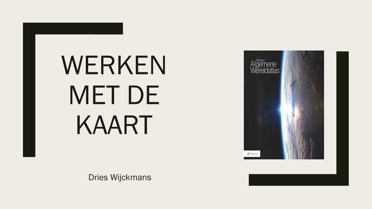 WERKEN MET DE KAART Dries Wijckmans