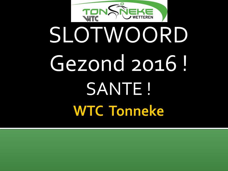 SLOTWOORD Gezond 2016 ! SANTE !