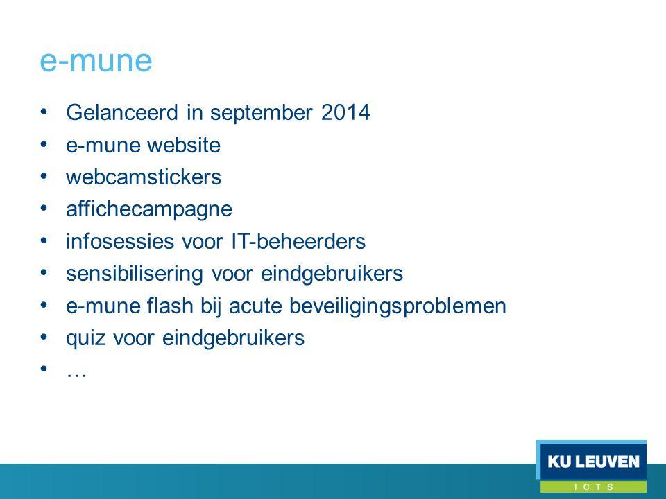 e-mune Gelanceerd in september 2014 e-mune website webcamstickers affichecampagne infosessies voor IT-beheerders sensibilisering voor eindgebruikers e