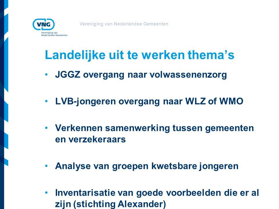 Vereniging van Nederlandse Gemeenten Nog op te lossen knelpunten Advies kinderombudsman: onderzoeken of een juridische maatregel ontwikkeld zou moeten worden voor verplichte hulpverlening voor risicojongeren die 18 zijn geworden en geen hulp willen.