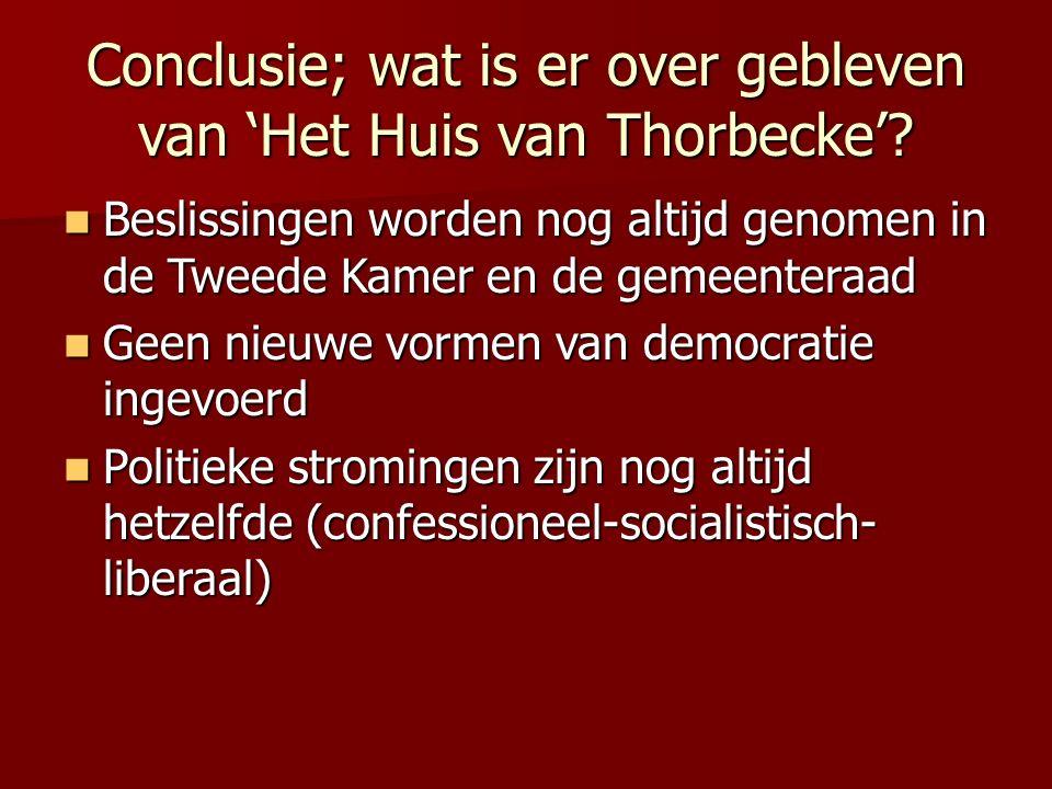 Conclusie; wat is er over gebleven van 'Het Huis van Thorbecke'.