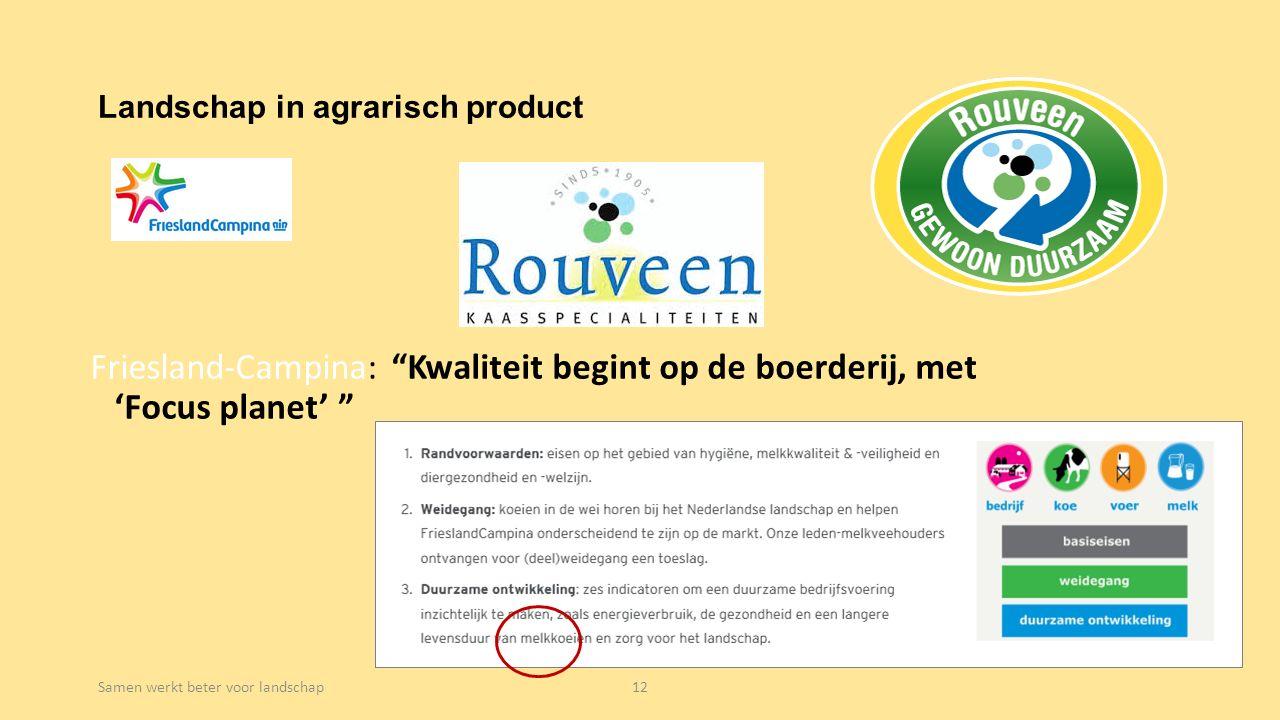 """Landschap in agrarisch product Friesland-Campina: """"Kwaliteit begint op de boerderij, met 'Focus planet' """" Samen werkt beter voor landschap12"""