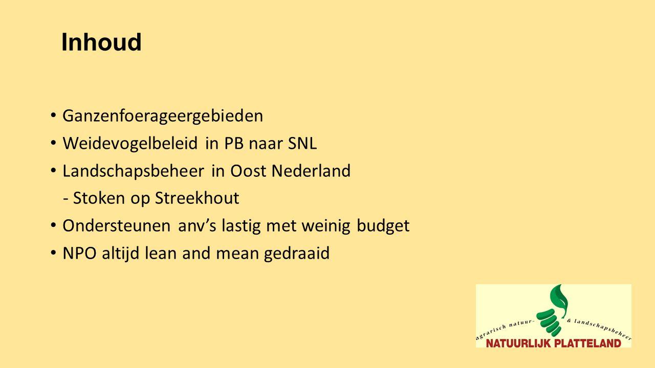 Inhoud Ganzenfoerageergebieden Weidevogelbeleid in PB naar SNL Landschapsbeheer in Oost Nederland - Stoken op Streekhout Ondersteunen anv's lastig met
