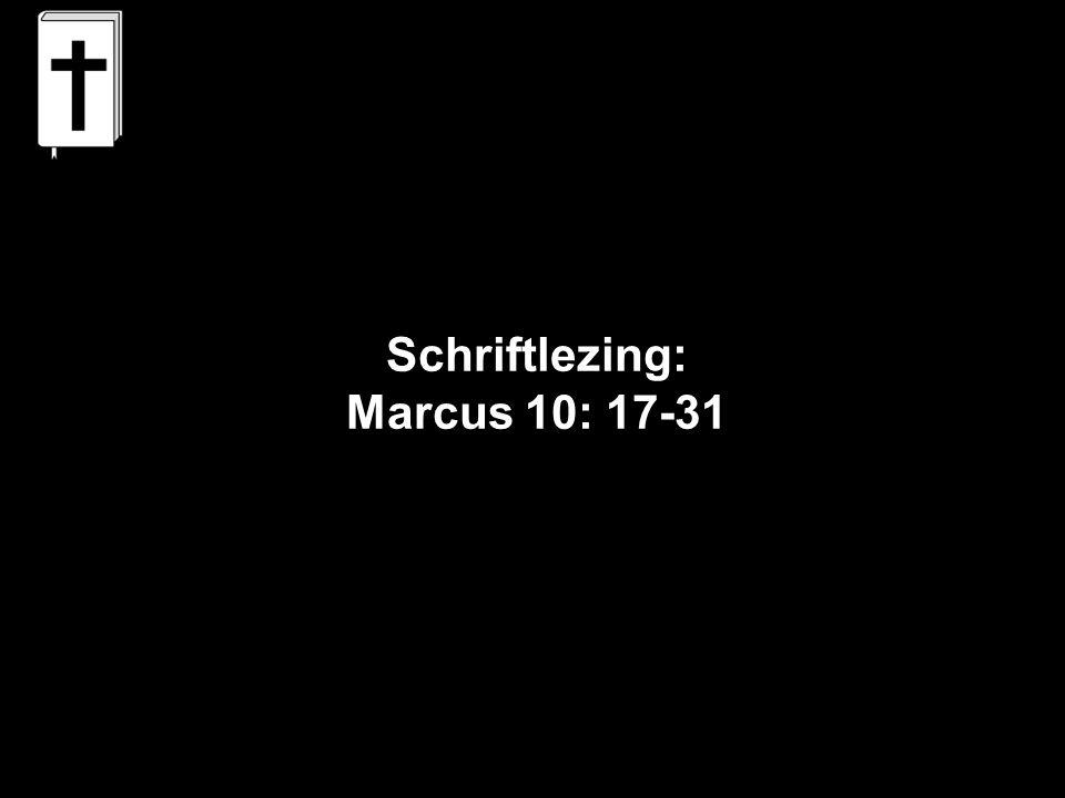 Schriftlezing: Marcus 10: 17-31