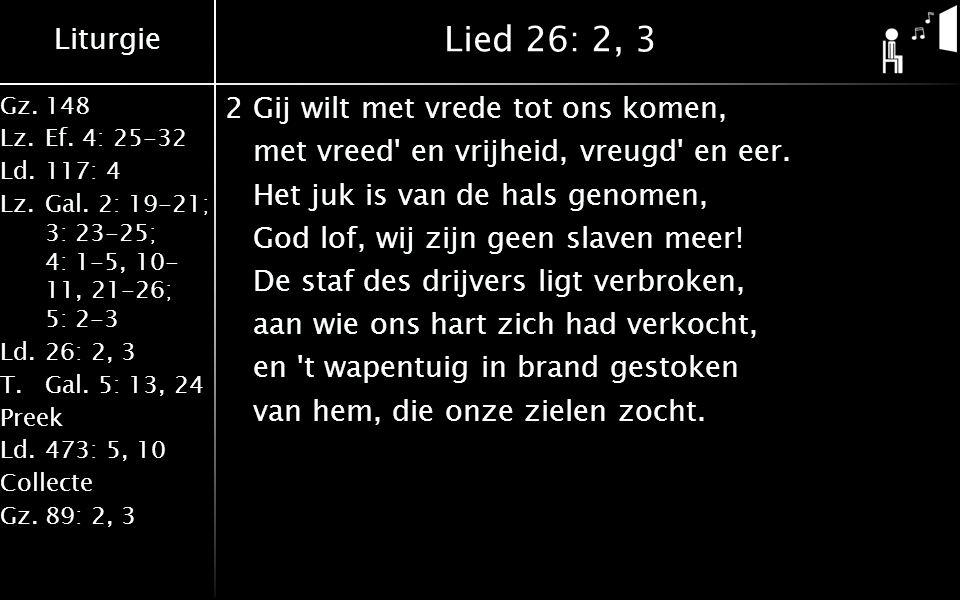 Liturgie Gz.148 Lz.Ef. 4: 25-32 Ld.117: 4 Lz.Gal.