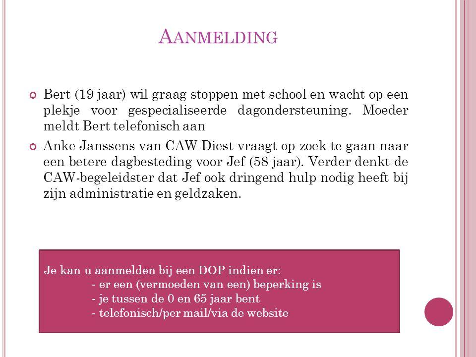 A ANMELDING Bert (19 jaar) wil graag stoppen met school en wacht op een plekje voor gespecialiseerde dagondersteuning.