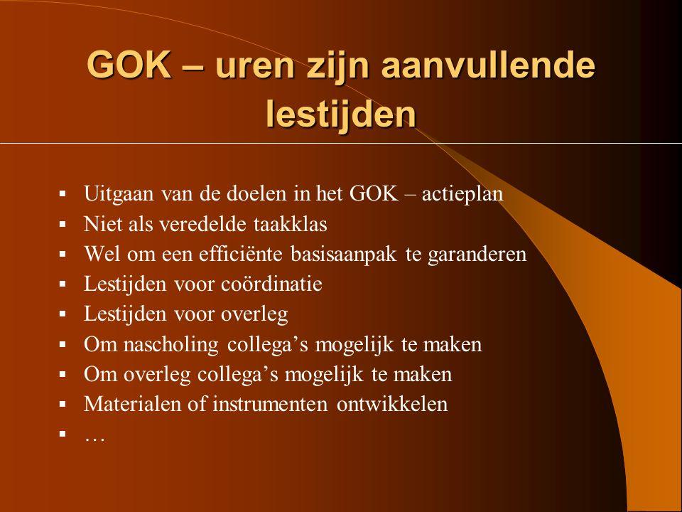 Leerkracht met GOK – opdracht i.p.v.GOK - leerkracht  Het ambt van GOK – leerkracht bestaat niet.