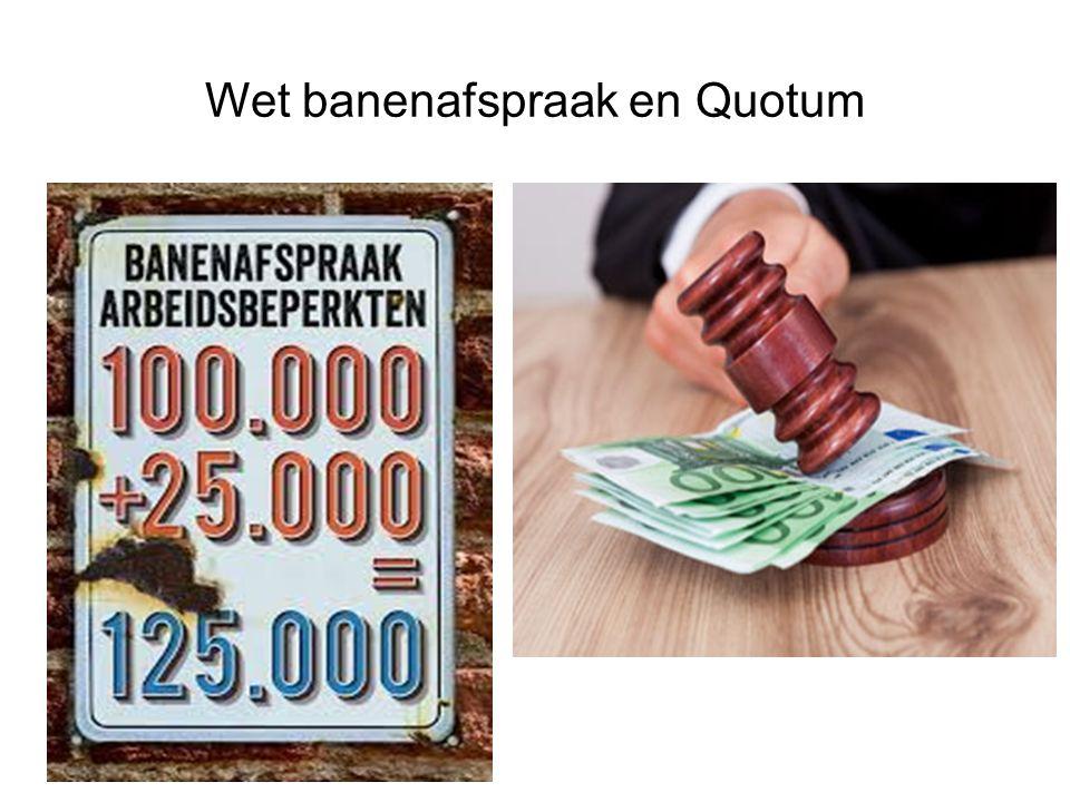 Wet banenafspraak en Quotum 18