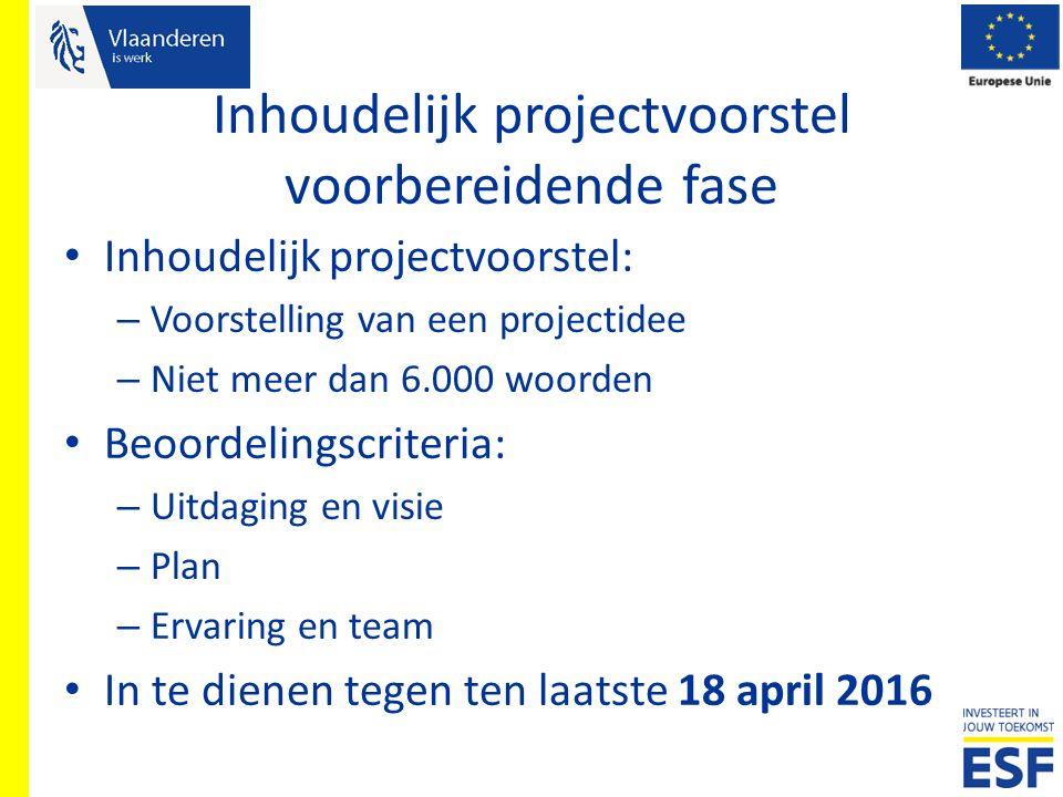 Inhoudelijk projectvoorstel voorbereidende fase Inhoudelijk projectvoorstel: – Voorstelling van een projectidee – Niet meer dan 6.000 woorden Beoordel