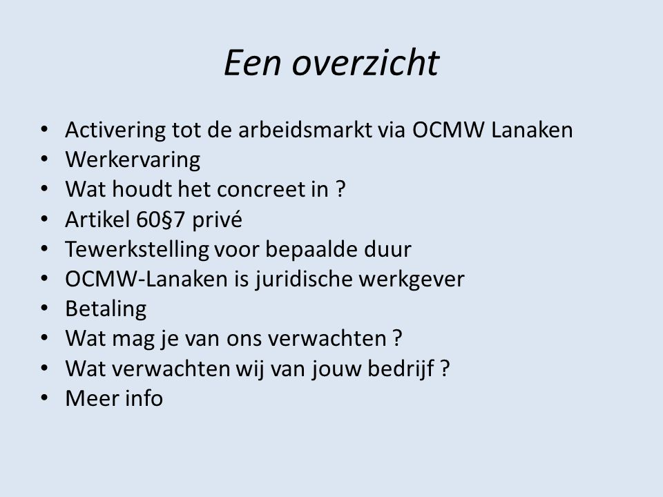 Een overzicht Activering tot de arbeidsmarkt via OCMW Lanaken Werkervaring Wat houdt het concreet in .