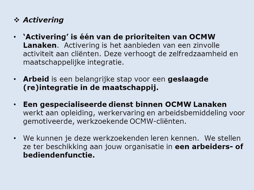  Activering 'Activering' is één van de prioriteiten van OCMW Lanaken.