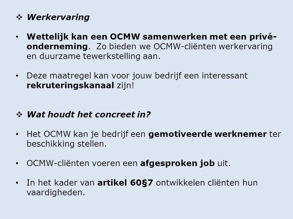 Werkervaring Wettelijk kan een OCMW samenwerken met een privé- onderneming.