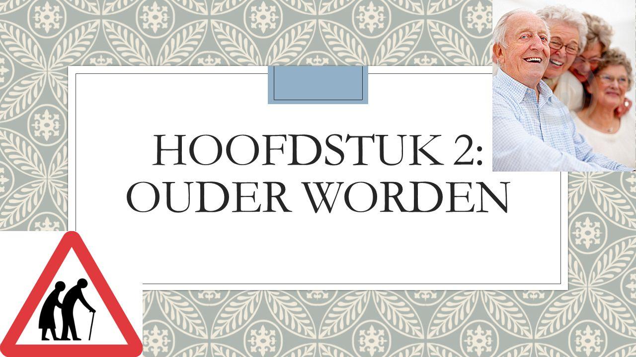HOOFDSTUK 2: OUDER WORDEN
