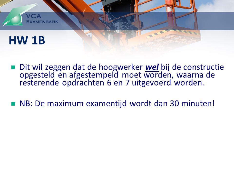 Dit wil zeggen dat de hoogwerker wel bij de constructie opgesteld en afgestempeld moet worden, waarna de resterende opdrachten 6 en 7 uitgevoerd worden.