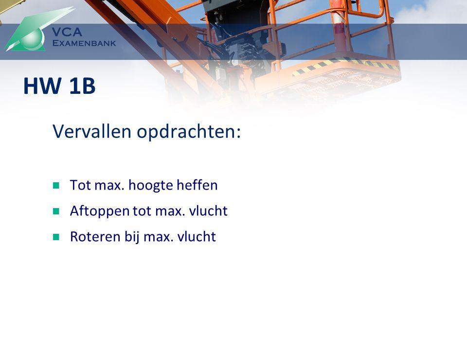 Vervallen opdrachten: Tot max. hoogte heffen Aftoppen tot max. vlucht Roteren bij max. vlucht HW 1B