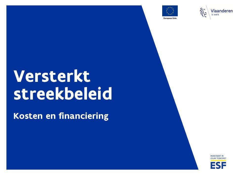 Versterkt streekbeleid Kosten en financiering