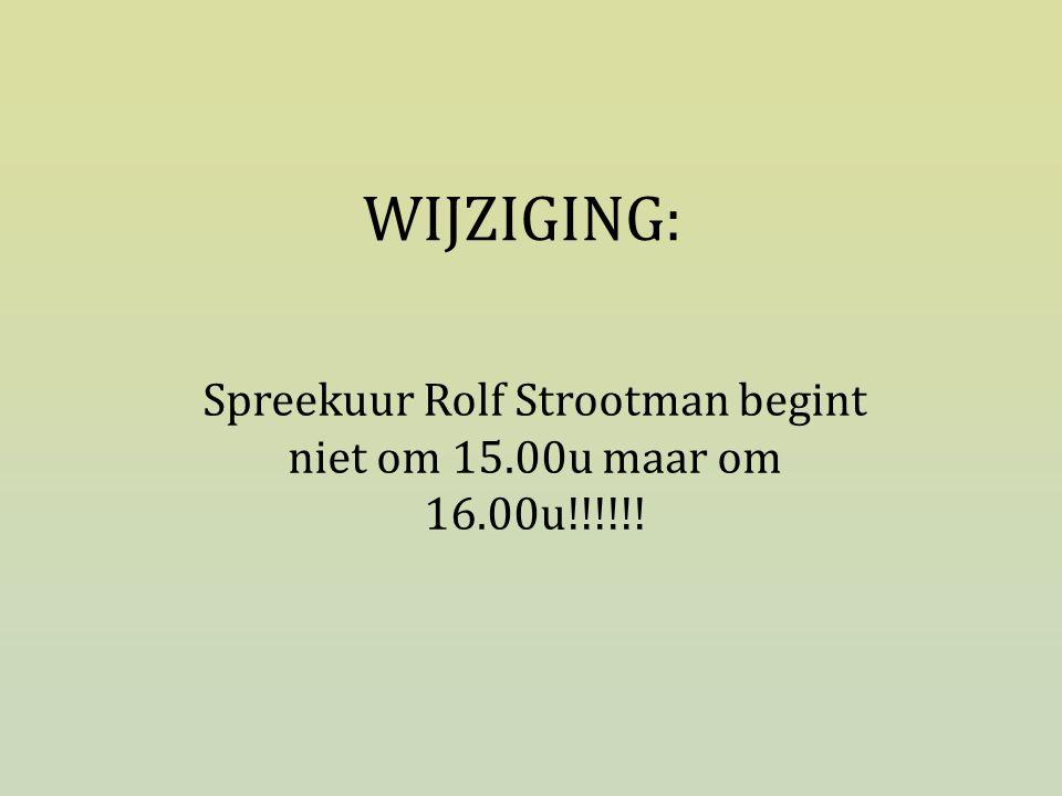 WIJZIGING: Spreekuur Rolf Strootman begint niet om 15.00u maar om 16.00u!!!!!!