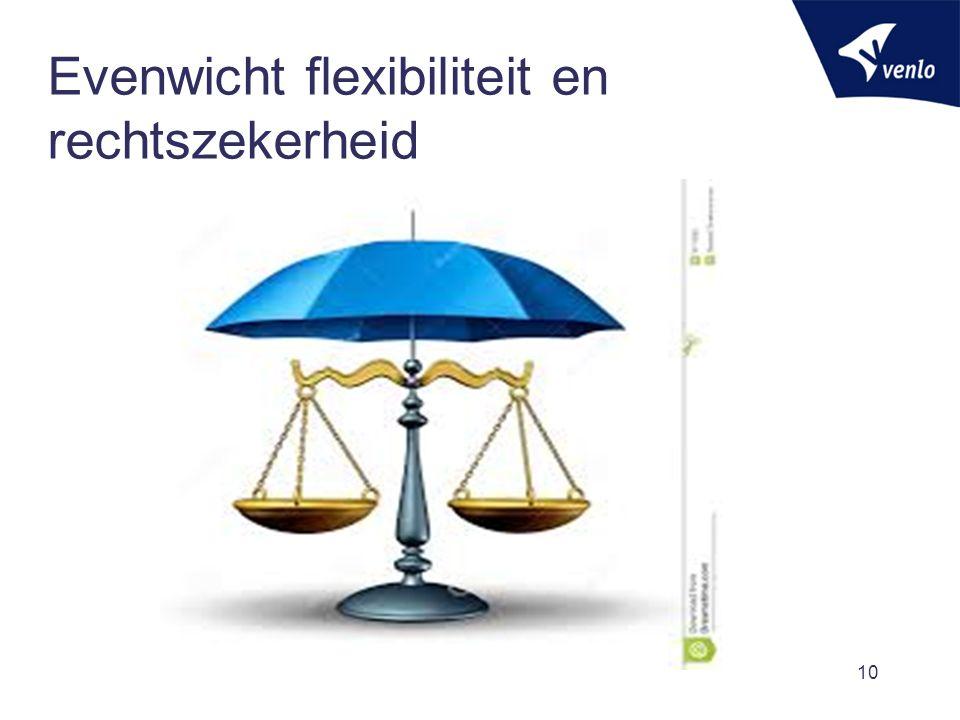 Evenwicht flexibiliteit en rechtszekerheid 10