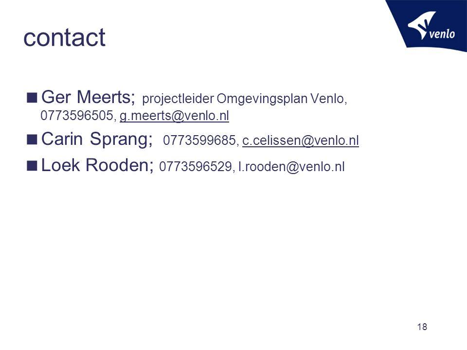 contact  Ger Meerts; projectleider Omgevingsplan Venlo, 0773596505, g.meerts@venlo.nlg.meerts@venlo.nl  Carin Sprang; 0773599685, c.celissen@venlo.n
