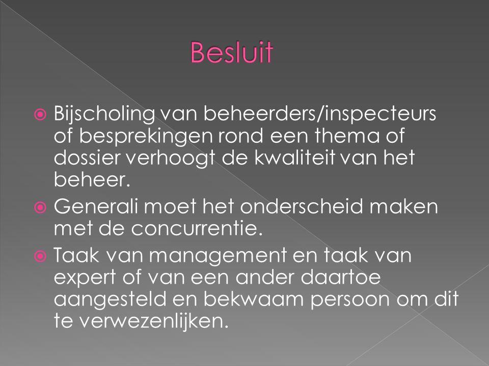 Bijscholing van beheerders/inspecteurs of besprekingen rond een thema of dossier verhoogt de kwaliteit van het beheer.