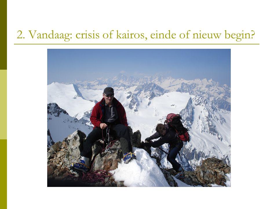 2. Vandaag: crisis of kairos, einde of nieuw begin