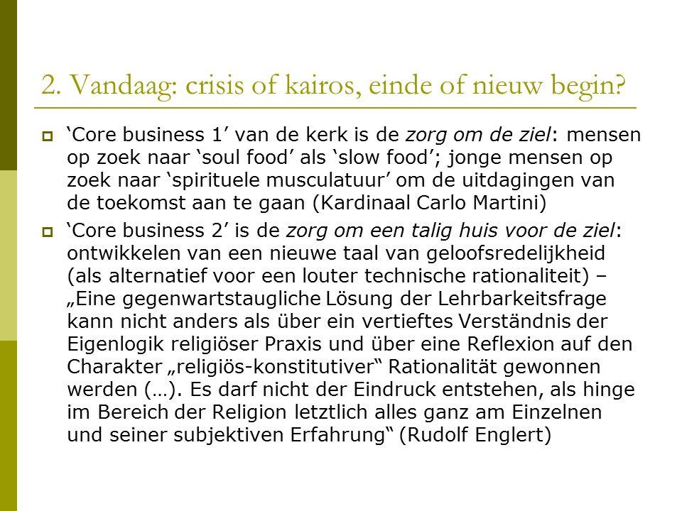 2. Vandaag: crisis of kairos, einde of nieuw begin.