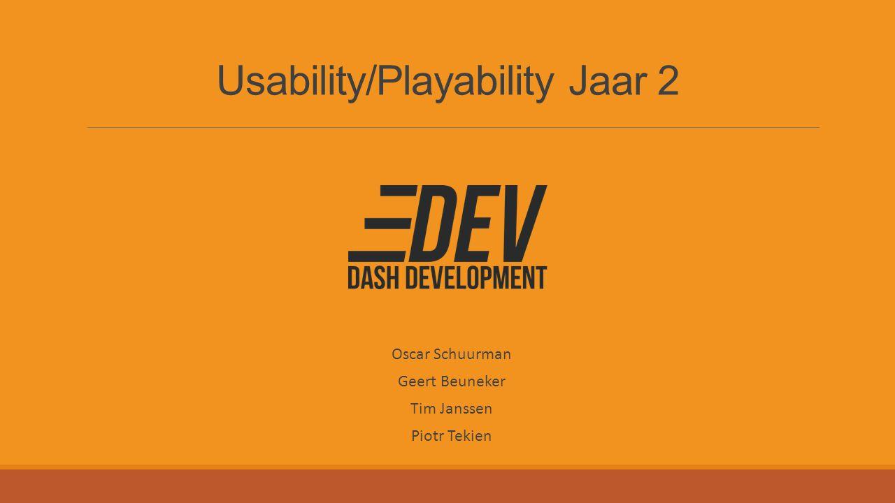 Oscar Schuurman Geert Beuneker Tim Janssen Piotr Tekien Usability/Playability Jaar 2