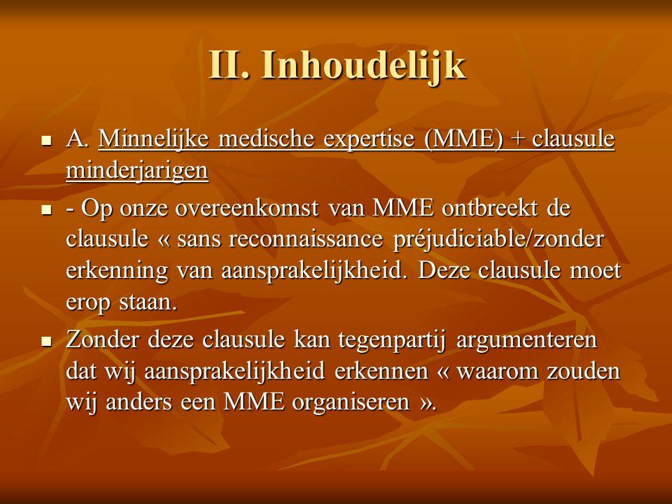 II. Inhoudelijk A. Minnelijke medische expertise (MME) + clausule minderjarigen A.