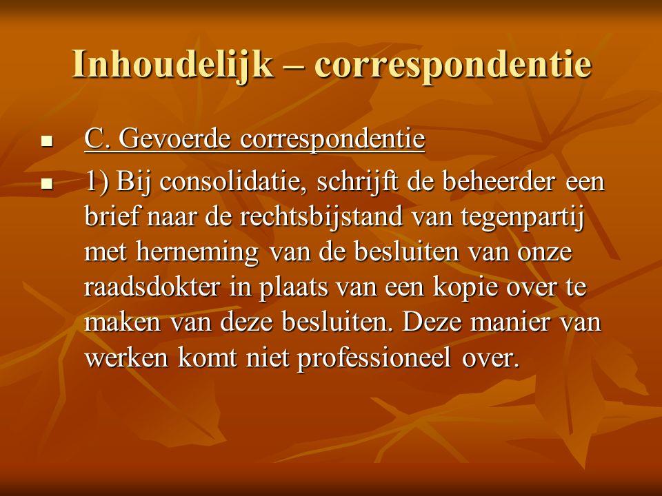 Inhoudelijk – correspondentie C. Gevoerde correspondentie C.