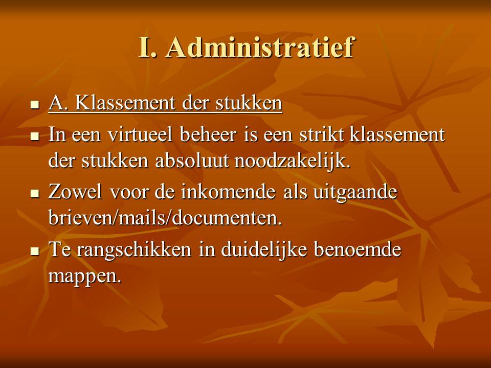 Administratief : klassement stukken Doorgaans wordt dit nageleefd voor de stukken IN, doch niet voor de stukken OUT.