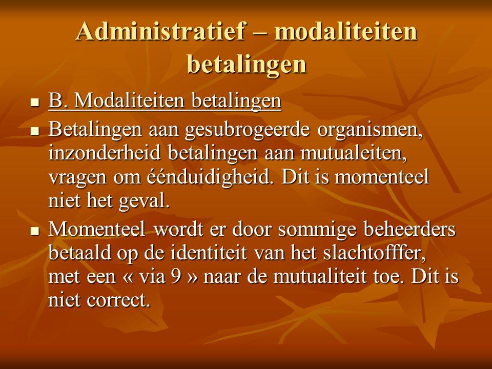 Administratief – modaliteiten betalingen B. Modaliteiten betalingen B.