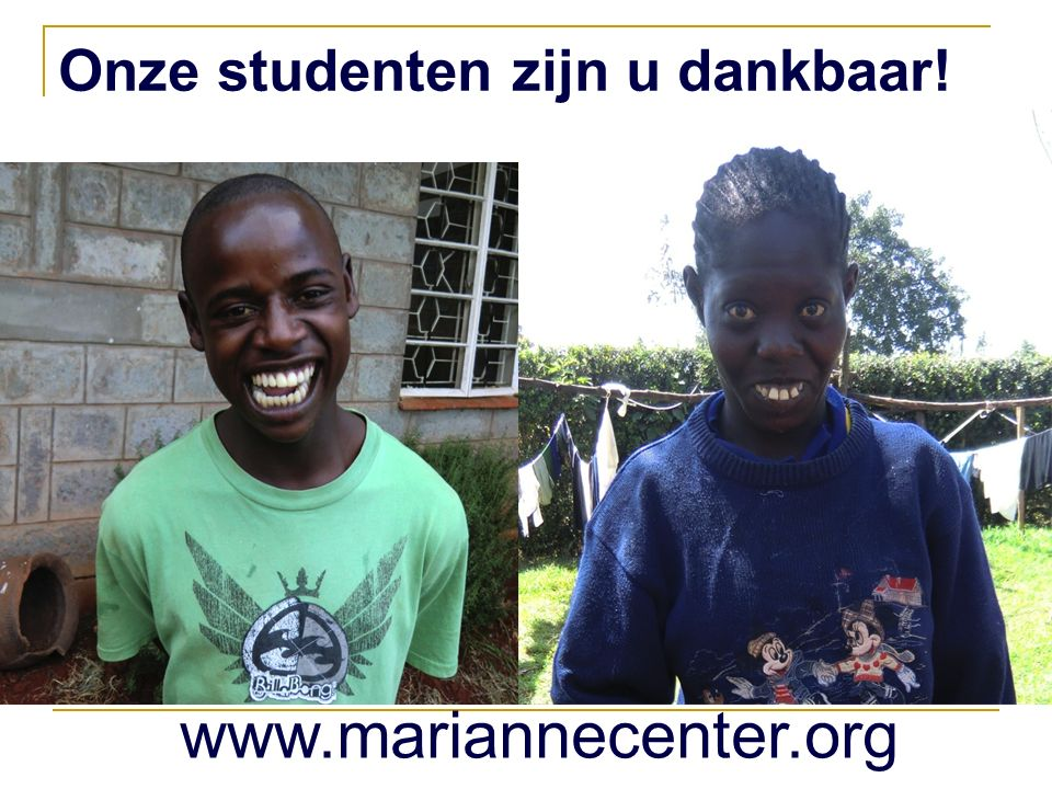 Onze studenten zijn u dankbaar! www.mariannecenter.org