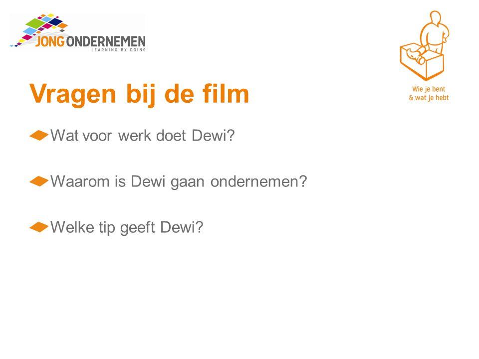 Vragen bij de film Wat voor werk doet Dewi? Waarom is Dewi gaan ondernemen? Welke tip geeft Dewi?